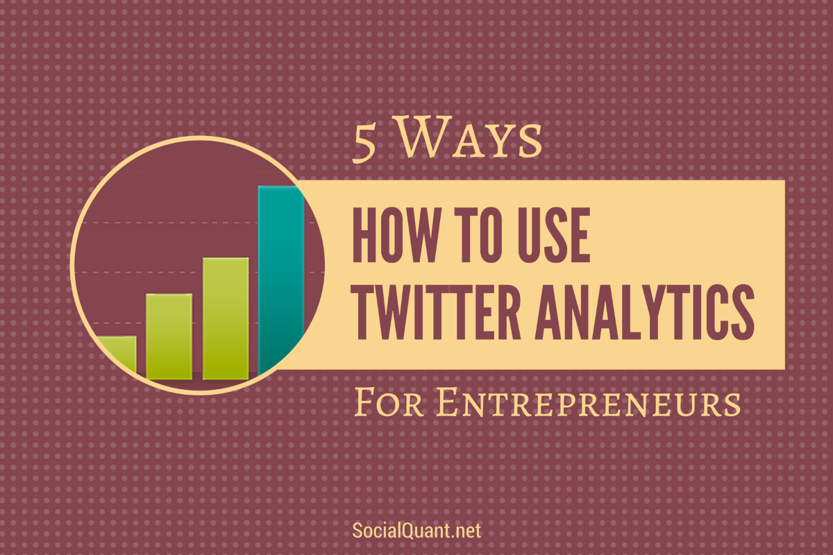 Twitter Analytics for Entrepreneurs